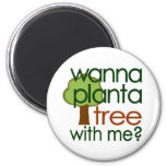 Voulez planter un arbre avec moi magnets