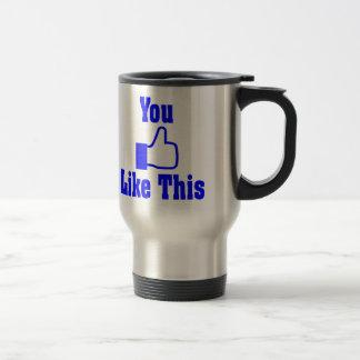 Vous aimez ceci (admettez-le) tasse