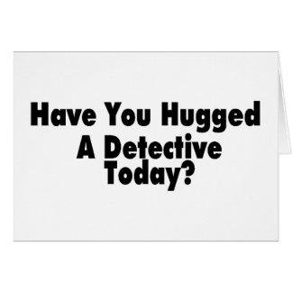 vous avez étreints un détective aujourd'hui carte