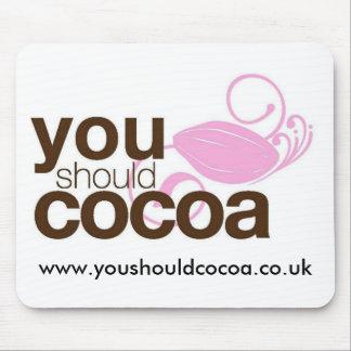 Vous devriez cacao tapis de souris