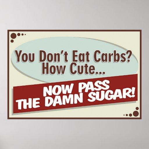 Vous ne mangez pas des glucides ? Affiche