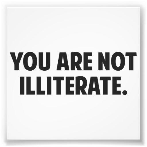 Vous n'êtes pas illettrés photographie
