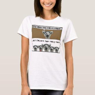 Vous pouvez dire que je suis une chemise de lémur t-shirt