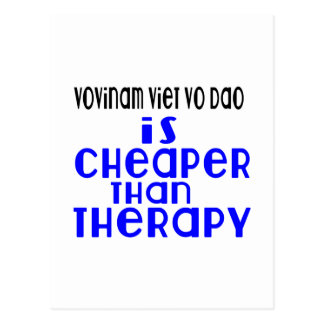 Vovinam Viet vo Dao Is Cheaper  Than Therapy Postcard