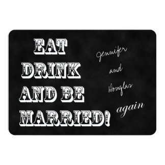 """Vow Renewal Eat Drink and Be Married Again 5"""" X 7"""" Invitation Card"""