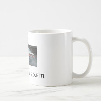 VP BURNOUT , DRIVE IT LIKE YOU STOLE IT! COFFEE MUG