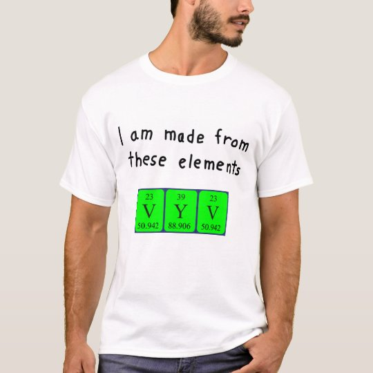 Vyv periodic table name shirt