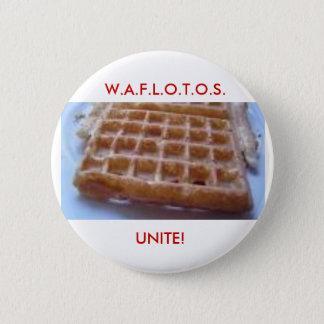 W.A.F.L.O.T.O.S., UNITE! 2 INCH ROUND BUTTON