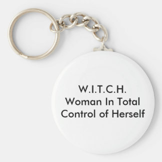 W.I.T.C.H.Woman In Total Control of Herself Basic Round Button Keychain