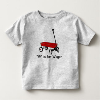 W is for Wagon Learn to Spell Toddler T-shirt