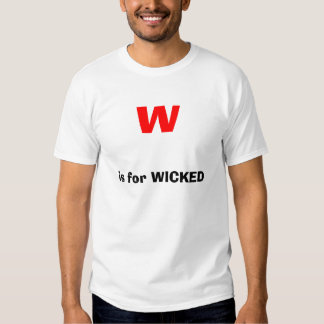 w, is for WICKED Tee Shirt
