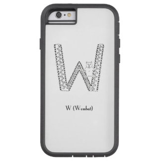 W is for wombat tough xtreme iPhone 6 case