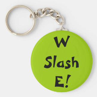 W Slash E! Keychain