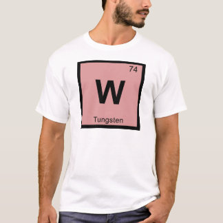 W - Tungsten Chemistry Periodic Table Symbol T-Shirt