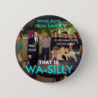WA SILLY WHITE BOYS 2 INCH ROUND BUTTON