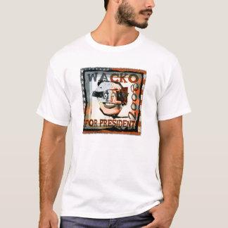wacko for president... T-Shirt