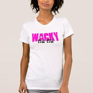 Wacky Nu Nu ~Whatever Shirt! T-Shirt