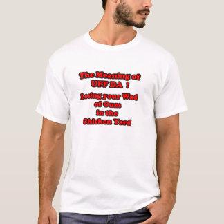 WAD OF GUM UFF DA T-Shirt