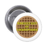 Waffle_Breakfast Of Champions Pinback Buttons