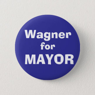 Wagner, for, MAYOR 2 Inch Round Button