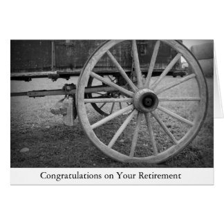 Wagon Wheel Congrats on Retirement Greeting Card