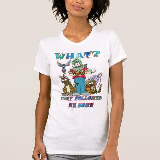 Waht? They followed me home T-Shirt