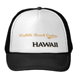 Waikiki Beach Center Hawaii Classic Trucker Hat