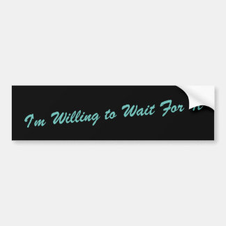 Wait For It Bumper Sticker