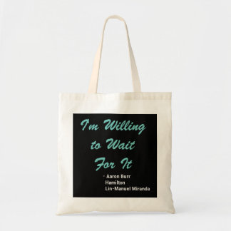 Wait For It Tote