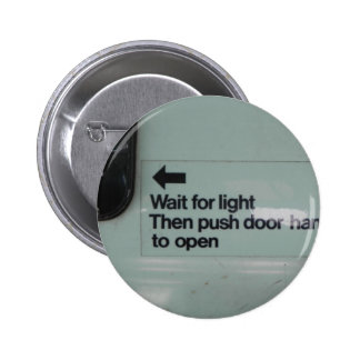 WAIT FOR LIGHT 2 INCH ROUND BUTTON