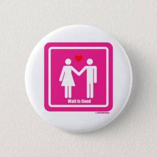 Wait Is Good Valentine Day Special 2 Inch Round Button
