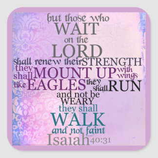 Wait on the Lord (Isaiah 40:31) Square Sticker