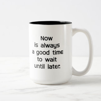 Wait Until Later Two-Tone Coffee Mug