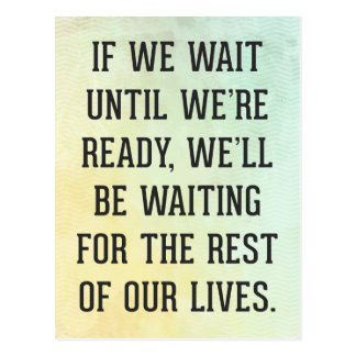 Wait Until We're Ready Quote Postcard