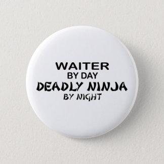 Waiter Deadly Ninja by Night 2 Inch Round Button