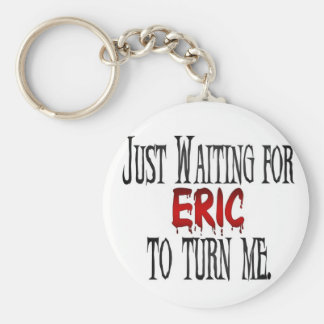Waiting for Eric to turn me Keychain