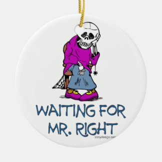 Waiting For Mr.Right Ceramic Ornament