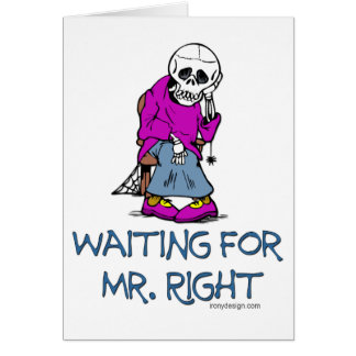 Waiting For Mr.Right Greeting Card