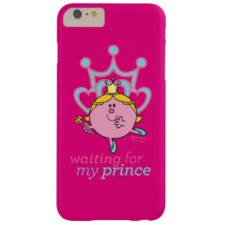 Waiting For My Prince Barely There iPhone 6 Plus Case