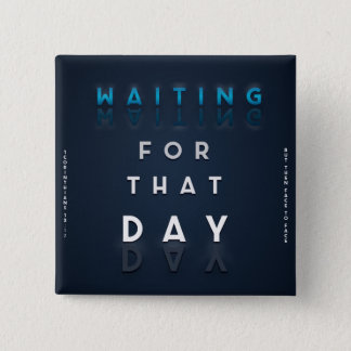 Waiting For That Day Faith Logo Christian 2 Inch Square Button