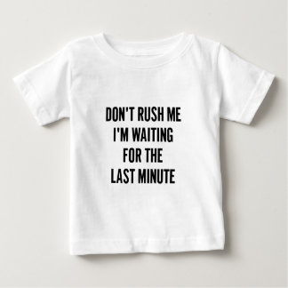 Waiting for the Last Minute Baby T-Shirt
