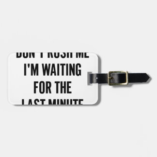 Waiting for the Last Minute Luggage Tag