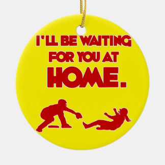 WAITING FOR YOU AT HOME ROUND CERAMIC ORNAMENT