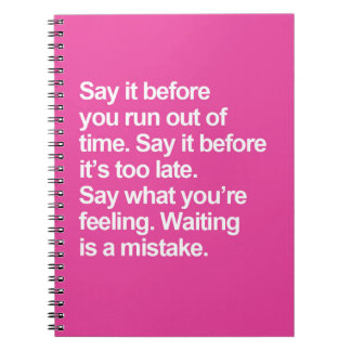 Waiting Is A Mistake Quote Notebook
