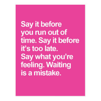 Waiting Is A Mistake Quote Postcard