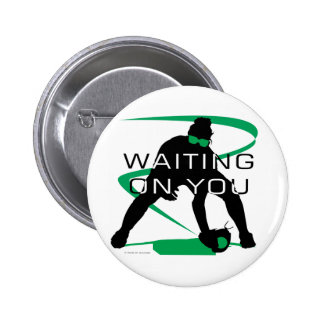 Waiting on you pin