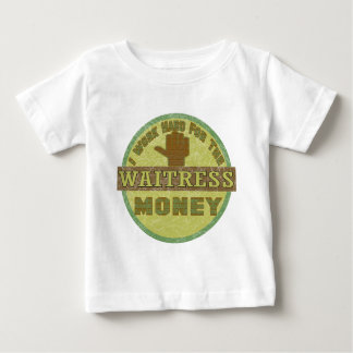WAITRESS BABY T-Shirt