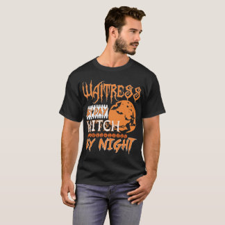 Waitress By Day Witch By Night Halloween T-Shirt