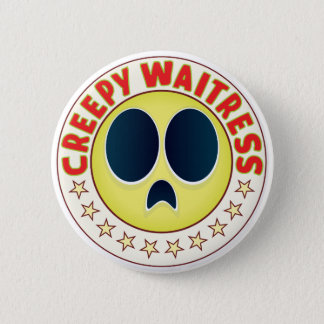 Waitress Creepy 2 Inch Round Button