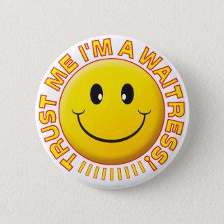 Waitress Trust Me Smiley 2 Inch Round Button